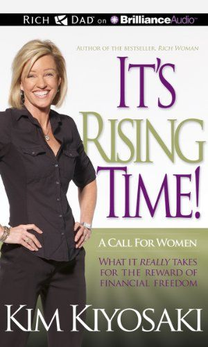 It's Rising Time!: What It Really Takes for the Reward of Financial Freedom by Kim Kiyosaki,http://www.amazon.com/dp/1469202298/ref=cm_sw_r_pi_dp_VXcdsb0TZZHRY3WF