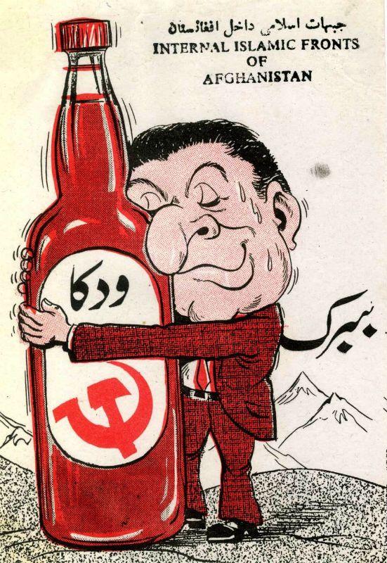 Above, Babrak Karmal, the third president of communist Afghanistan, hugs a bottle of Soviet vodka.