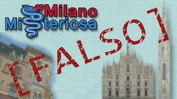 falsità storiche Milano Misteriosa