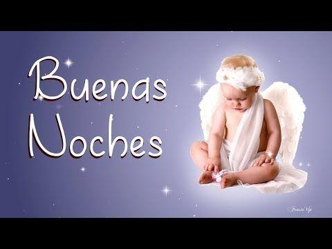 BUENAS NOCHES Que sueñes con los angelitos dulces sueños para ti - Imagenes bonitas de buenas noches - YouTube