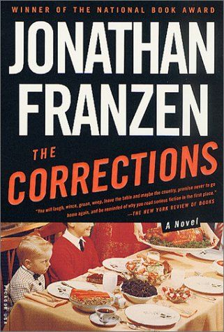 "Franzen has been getting a lot of hate lately, but The Corrections was one of the first ""aha"" moments I had with contemporary literature. Highly recommended."