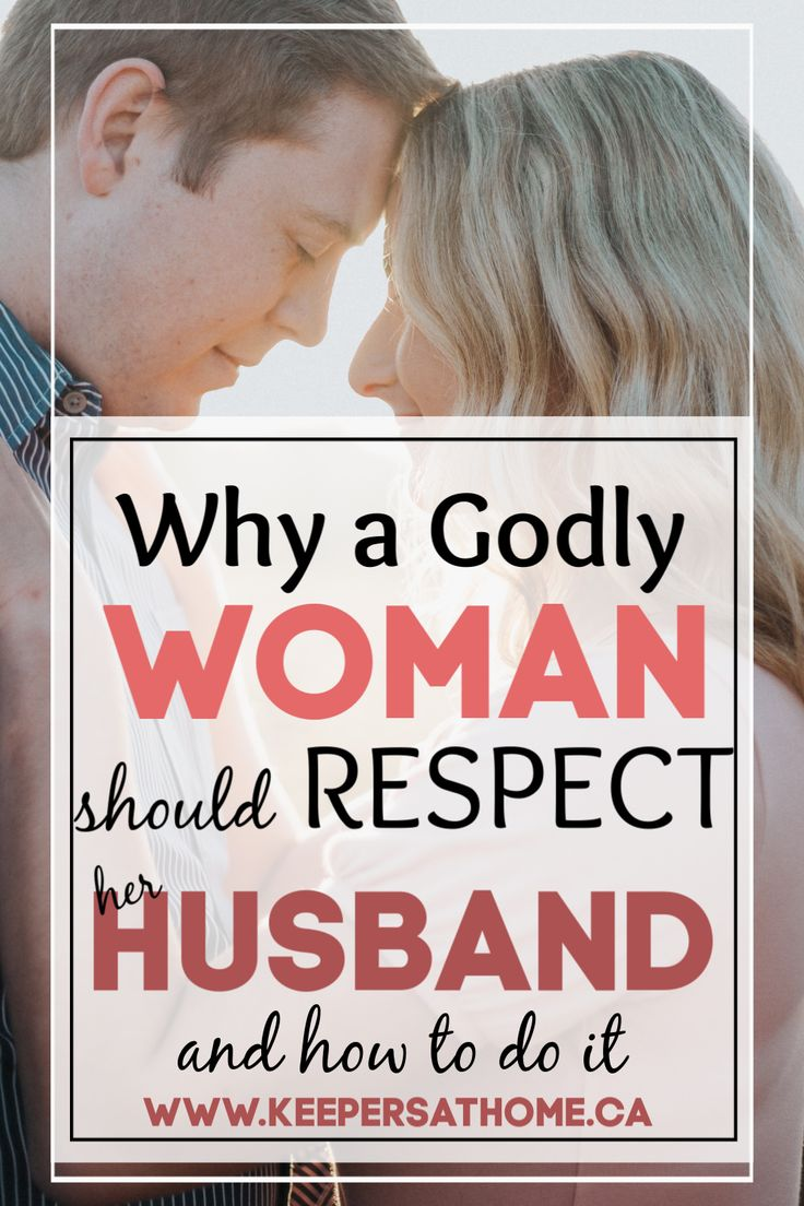 Be a better wife part 4 respect your husband keepers at