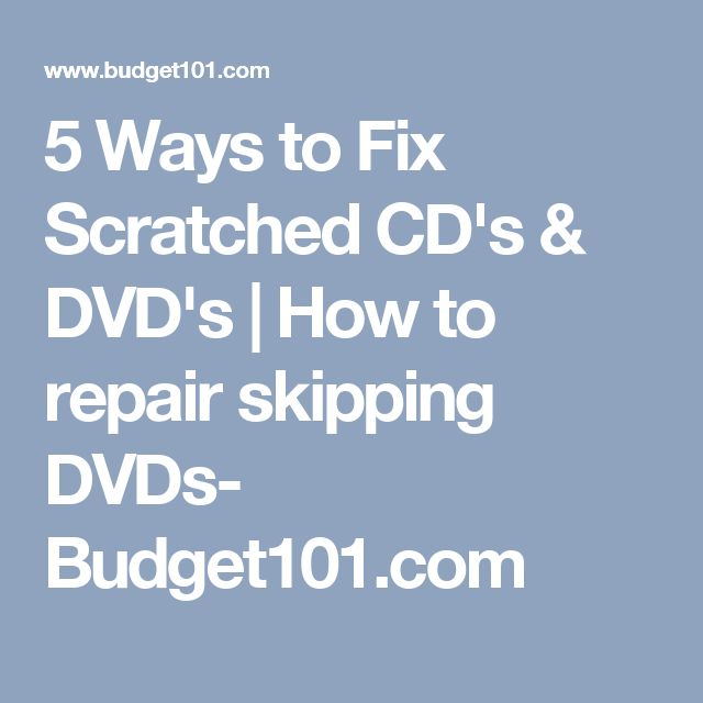 5 Ways to Fix Scratched CD's & DVD's | How to repair skipping DVDs- Budget101.com
