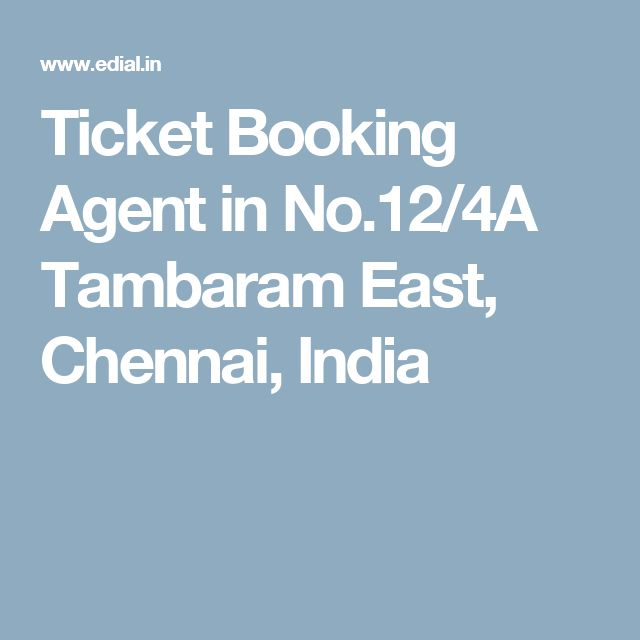 Ticket Booking Agent in No.12/4A Tambaram East, Chennai, India