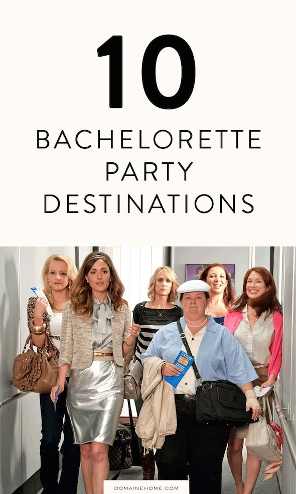 the 10 best bachelorette party destinations destinations