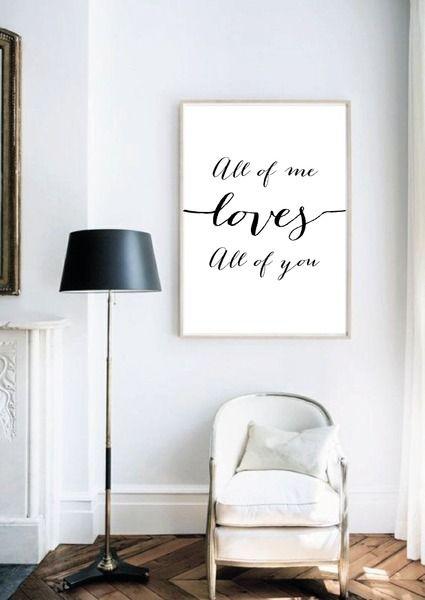 """Print -  *""""All of me loves all of you""""*   Wir drucken alle unsere Prints auf hochwertigem 250 g/m2 Papier.   Du findest den Print so schön, dass du ihn lieber in DIN A3 oder DIN A2 möchtest ?..."""