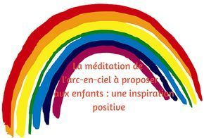 The rainbow meditation to offer to children