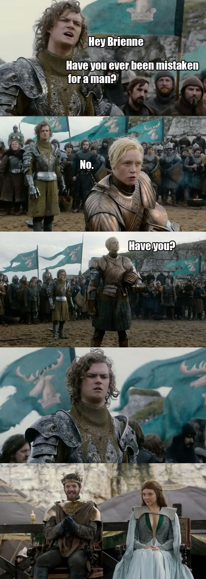 Hey Loras, I think your lady bits are showing (Brienne of Tarth, Loras Tyrell)