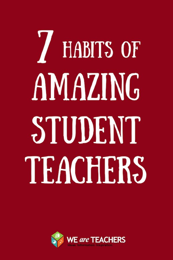 7 Habits of Amazing Student Teachers #weareteachers