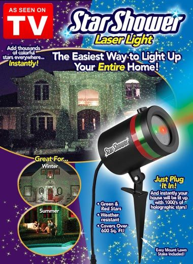 Illuminate your home with Star Shower Laser Light, As Seen on TV. You'll get a dazzling laser light show of brilliant green and red stars instantly! Star Shower covers over 600 square feet with a single, easy-to-use unit.
