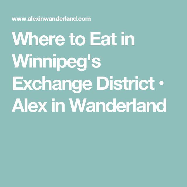 Where to Eat in Winnipeg's Exchange District • Alex in Wanderland