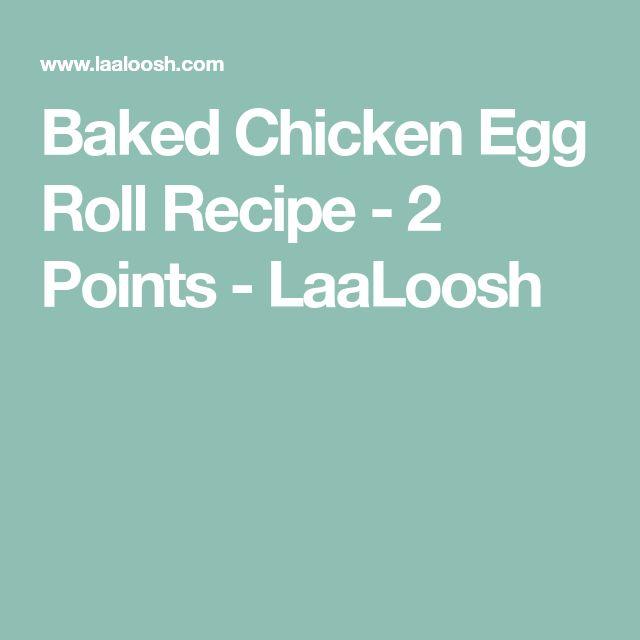 Baked Chicken Egg Roll Recipe - 2 Points - LaaLoosh