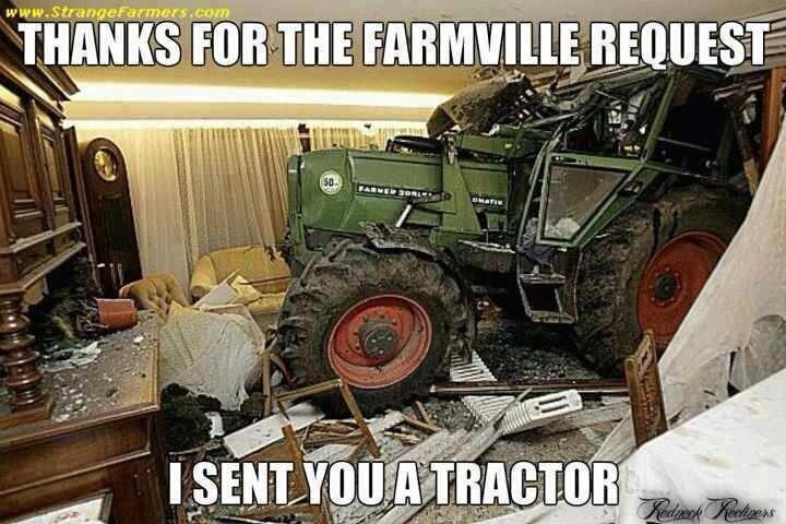Thanks for the Farmville request. I sent you a tractor. #Videogames