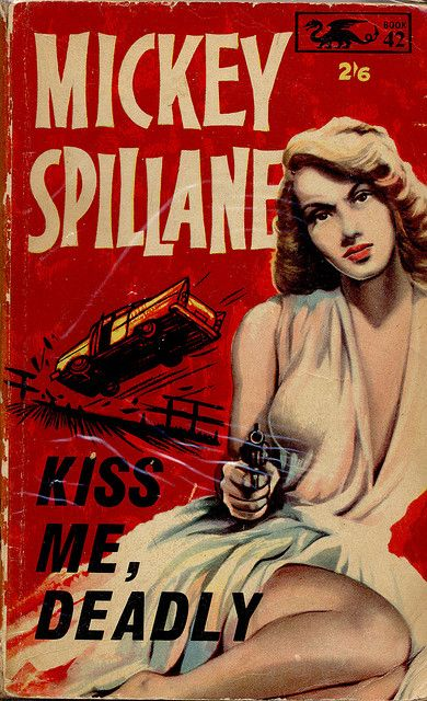 creepingirrelevance:  Kiss Me, Deadly - Mickey Spillane (There's no comma in the movie title.) street-popper:  Barker Dragon 42 by uk vintage on Flickr.