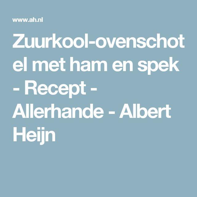 Zuurkool-ovenschotel met ham en spek - Recept - Allerhande - Albert Heijn