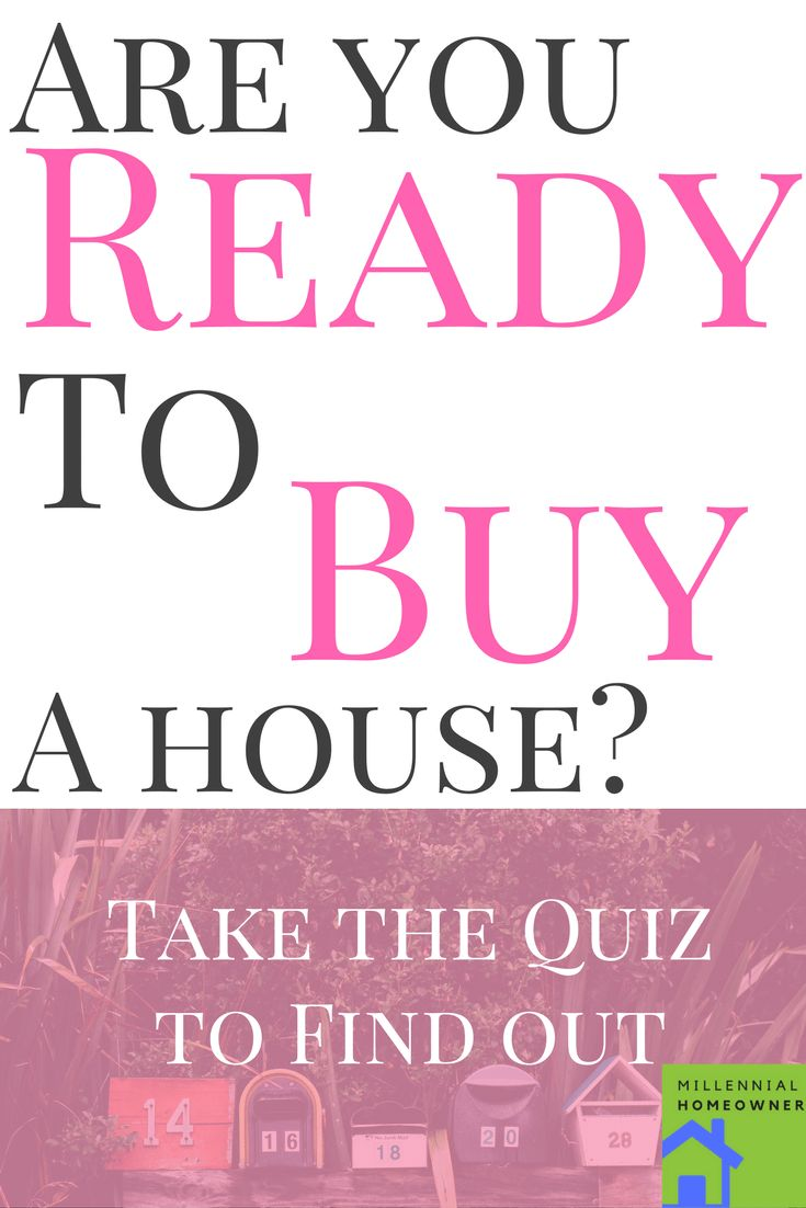 Homeownership is a big step. Are you ready? Take the Quiz to find out. | Saving money | Millennial Homeowner |