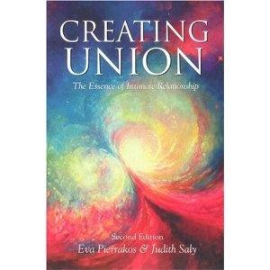Creating Union: The Essence of Intimate Relationship (Pathwork Series): Eva Pierrakos,Judith Saly: 9780961477783: Amazon.com: Books