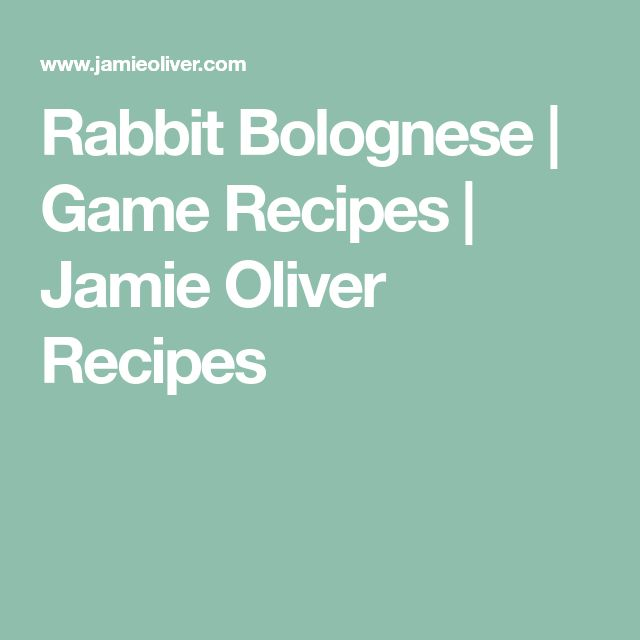 Rabbit Bolognese   Game Recipes   Jamie Oliver Recipes
