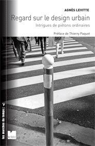 Regard sur le design urbain - Agnès Levitte / éditions Le félin
