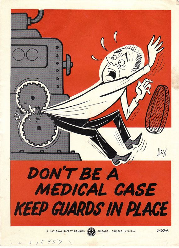 "Retro National Safety Council workplace safety poster - ""Don't be a medical case, keep guards in place."""