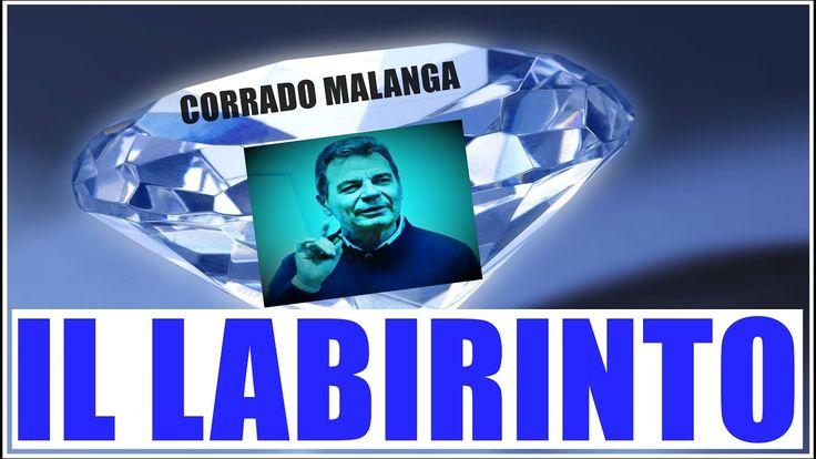 Corrado Malanga - IL ,, LABIRINTO ,,
