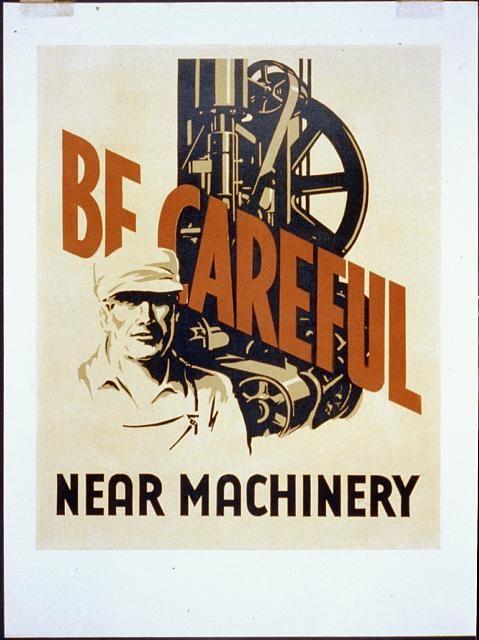 Be careful near machinery