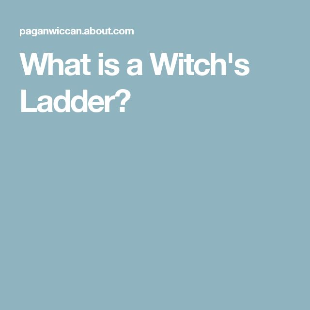 What is a Witch's Ladder?