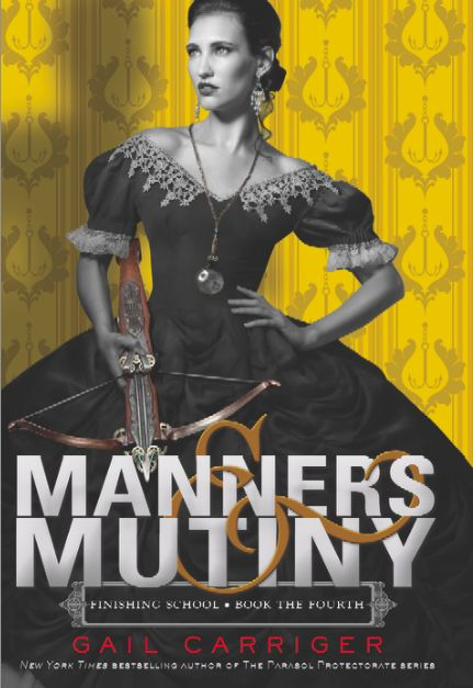 Finishing School with Manners & mutiny by Gail Carriger