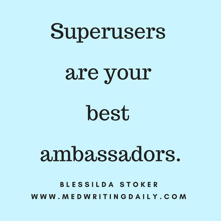 Superusers are your best ambassadors. So make a little extra investment to keep them happy.   #healthcare #medical #marketing #branding