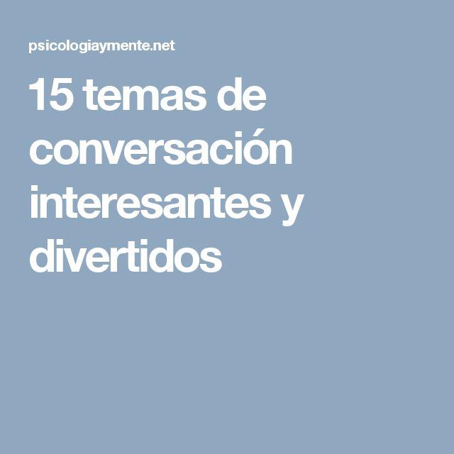 15 temas de conversación interesantes y divertidos