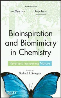 Bioinspiration and Biomimicry in Chemistry: Reverse-Engineering Nature: Amazon.co.uk: Jean-Marie Lehn, Janine Benyus, Gerhard Swiegers: Books