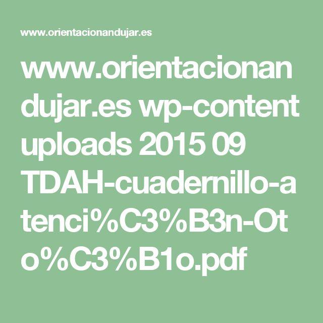 www.orientacionandujar.es wp-content uploads 2015 09 TDAH-cuadernillo-atenci%C3%B3n-Oto%C3%B1o.pdf