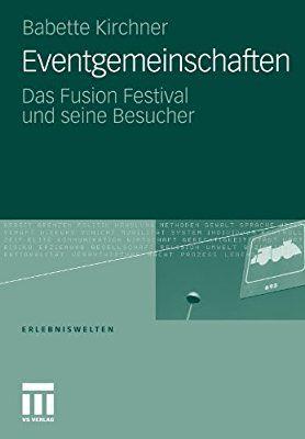 Eventgemeinschaften: Das Fusion Festival und seine Besucher (Erlebniswelten) (German Edition)