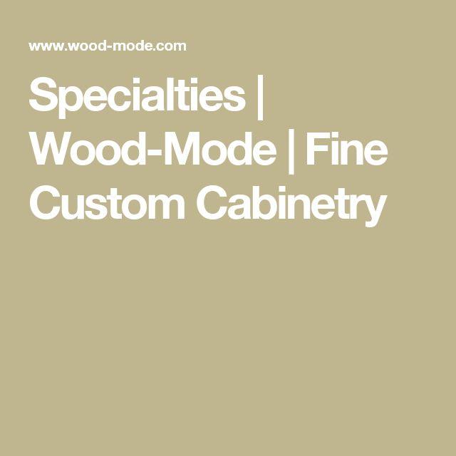 Specialties | Wood-Mode | Fine Custom Cabinetry