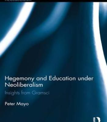 Hegemony And Education Under Neoliberalism: Insights From Gramsci PDF