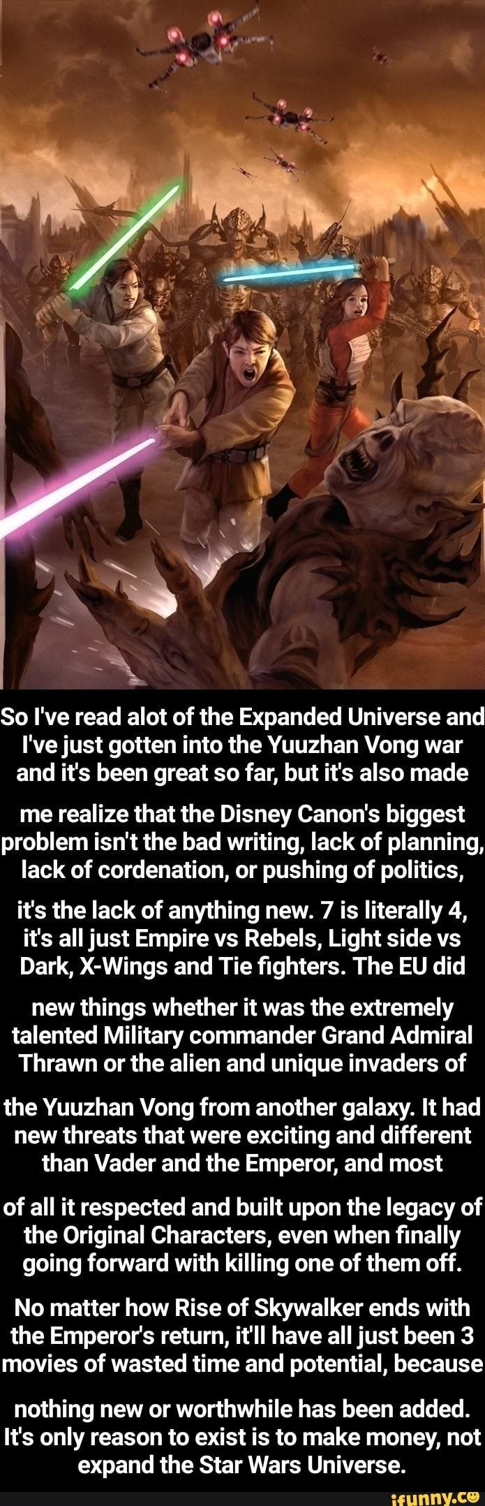 So I Ve Read Alot Of The Expanded Universe And I Ve Just Gotten Into The Yuuzhan Vong War And It S Been Great So Far But It S Also Made Me Realize That The Dis