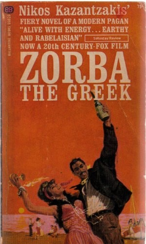 ZORBA THE GREEK....it surprises me how often we refer to this book in our philosophical discussions ^.^)