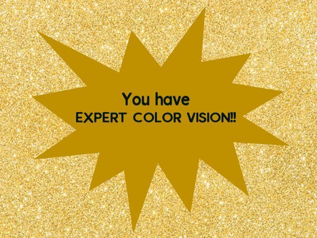 I got: You Passed!! Expert Color Vision!! Can Your Eyes See These Almost Invisible Objects?