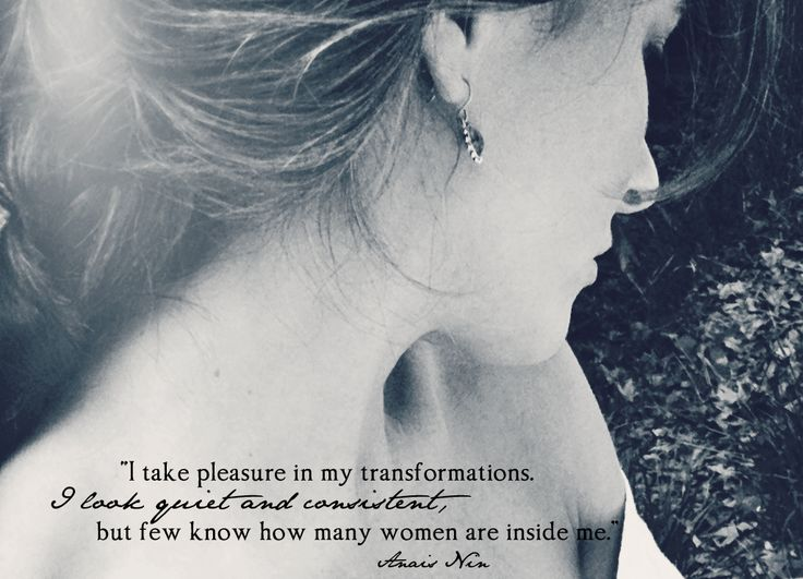 """I take pleasure in my transformations. I look quiet and consistent, but few know how many women are inside me."" Anais Nin was a Piscean. ♥"