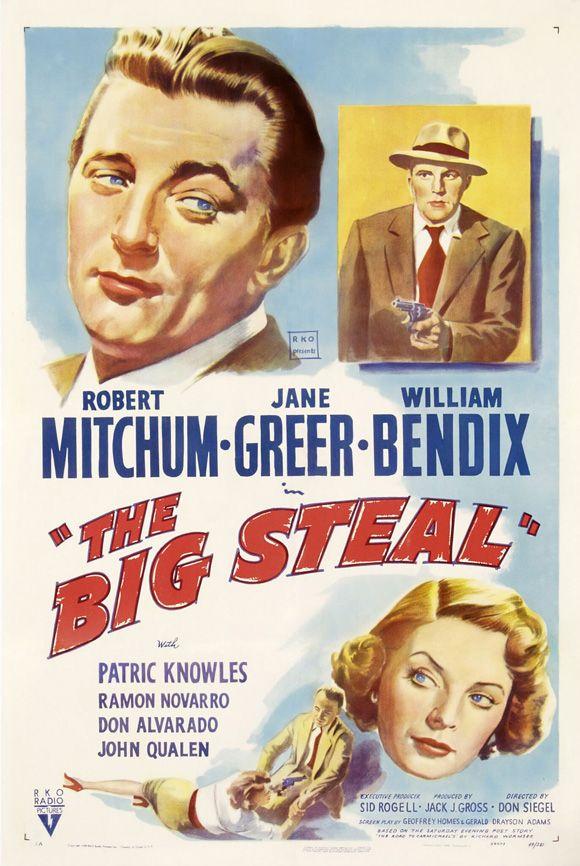 The Big Steal (1949) USA RKO Crime film noir D: Don Siegel. Robert Mitchum, Jane Greer, William Bendix, Ramon Novarro, Patric Knowles. 24/01/13
