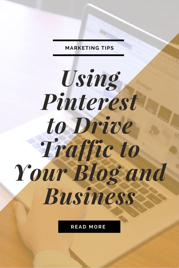 Using Pinterest to Drive Traffic to Your Blog and Business
