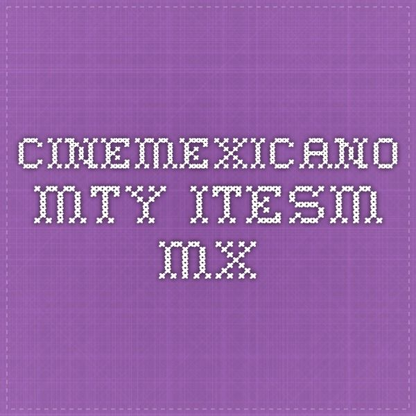 cinemexicano.mty.itesm.mx