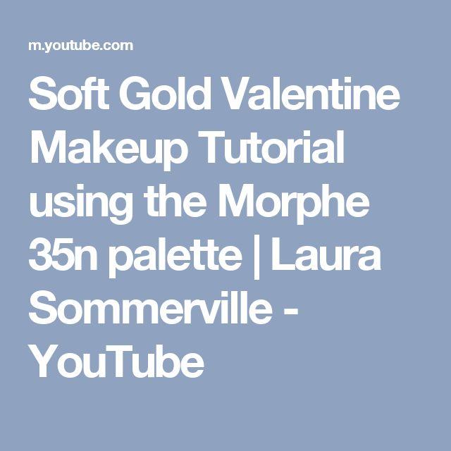 Soft Gold Valentine Makeup Tutorial using the Morphe 35n palette | Laura Sommerville - YouTube