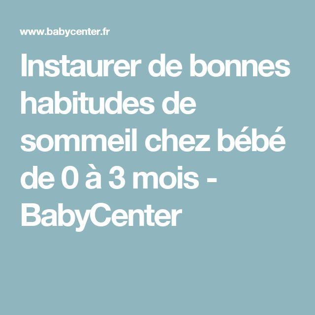 Instaurer de bonnes habitudes de sommeil chez bébé de 0 à 3 mois - BabyCenter