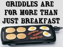 Fish, Burgers, Pork Chops, Liver, Cottage Fried Potatoes, Grilled Sandwiches - Paninis, Grilled Cheese, Steak, Saute Veggies, Philly Steak & Cheese, Just about anything that you can cook in a skillet that uses little to no liquid you can cook on your electric griddle.