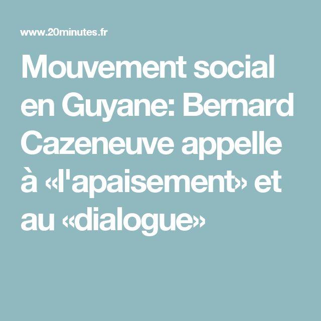 Mouvement social en Guyane: Bernard Cazeneuve appelle à «l'apaisement» et au «dialogue»