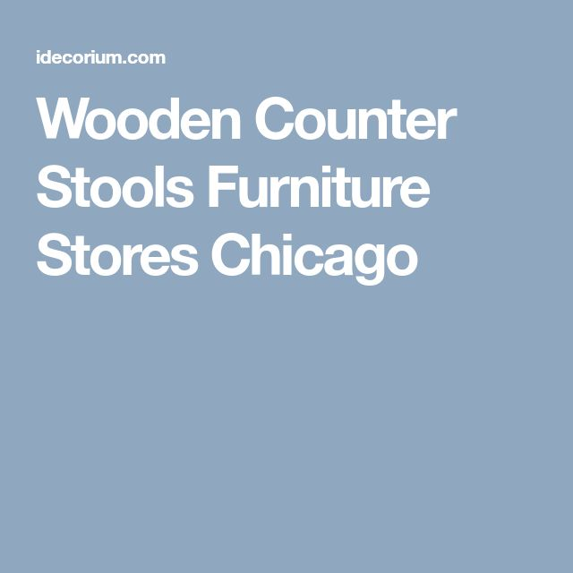 Wooden Counter Stools Furniture Stores Chicago