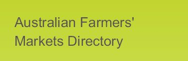 """You can visit this page """"Australian Farmers' Markets Directory"""" to have an easier way to search markets around Australia"""