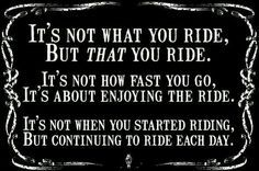 biker sayings and quotes - Google Search                                                                                                                                                                                 More