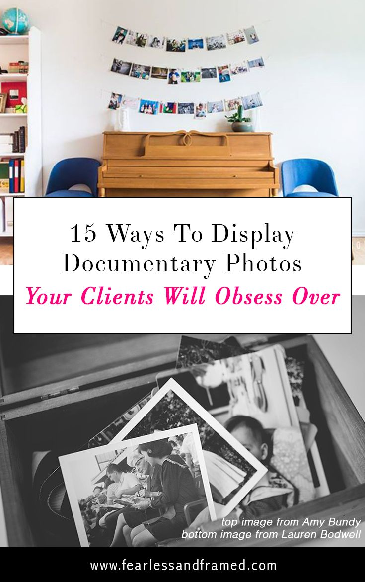 15+ Ways To Display Documentary Photos Your Clients Will Obsess Over -